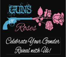 Guns or Roses Gender Reveal